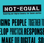 Not-equal: Democratizing research in digital innovation for social justice