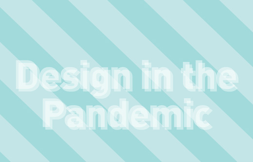 Design in the pandemic